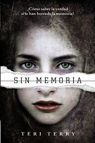 Reiniciados, 1. Sin memoria (Castellano - Juvenil - Narrativa - Reiniciados) por Teri Terry