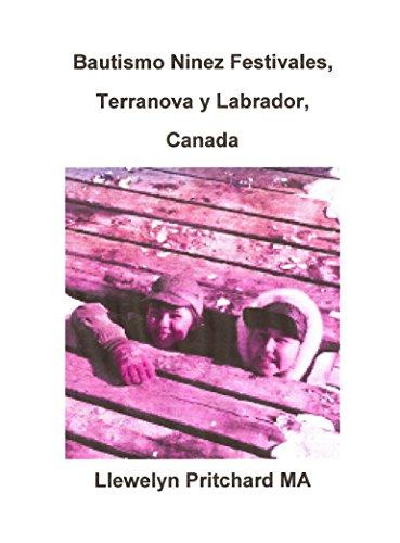 Descargar Libro Bautismo Ninez Festivales, Terranova y Labrador, Canada (Álbumes De Fotos nº 2) de Llewelyn Pritchard MA