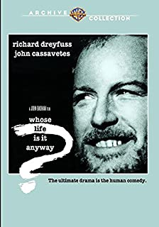 Whose Life Is It Anyway by Richard Dreyfuss