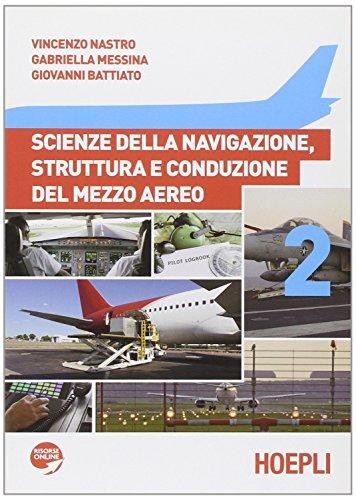 Scienze della navigazione, struttura e conduzione del mezzo aereo. Per gli Ist. tecnici aeronautici. Con espansione online: 2