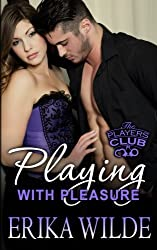 Playing with Pleasure (The Players Club) (Volume 2) by Erika Wilde (2015-06-25)