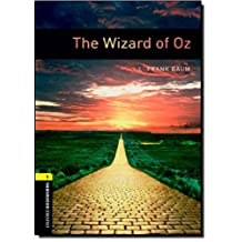 Oxford Bookworms Library: Level 1:: The Wizard of Oz: 400 Headwords (Oxford Bookworms ELT)