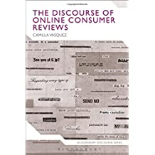 The Discourse of Online Consumer Reviews (Bloomsbury Discourse) by Camilla Vasquez (2014-08-14)