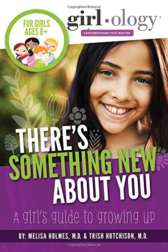 Girlology There's Something New About You: A Girl's Guide to Growing Up