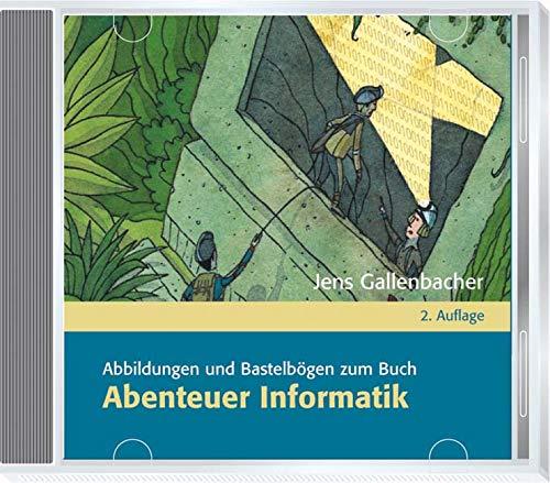 Abenteuer Informatik: Abbildungen und Bastelbögen des Buches