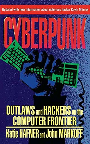 [Cyberpunk: Outlaws and Hackers on the Computer Frontier] (By: Katie Hafner) [published: November, 1995]
