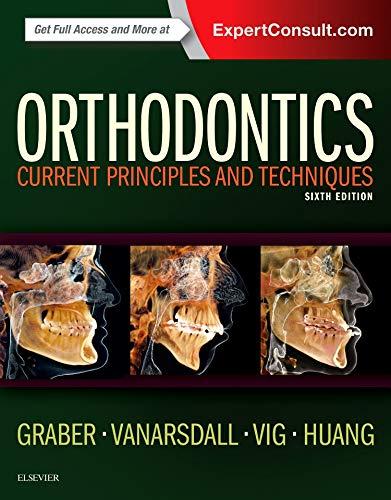 Orthodontics: Current Principles and Techniques, 6e por Lee W. Graber DDS  MS  PhD
