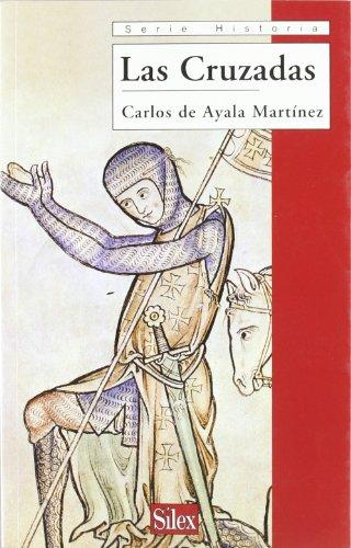 Las Cruzadas (Serie historia) por Carlos De Ayala Martínez