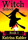 #8: Books for Girls - WITCH SCHOOL - Book 3: for Girls Aged 9-12: My First True Love