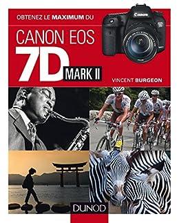 Obtenez le maximum du Canon EOS 7D Mark II par [Burgeon, Vincent]