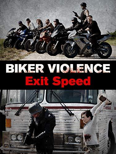 Biker Violence - Exit Speed
