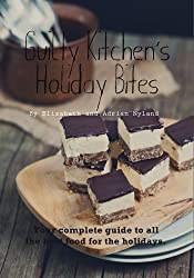Guilty Kitchen Holiday Bites (English Edition)