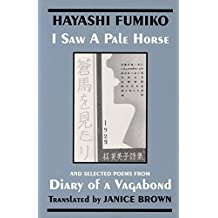 I Saw a Pale Horse & Selections from Diary of a Vagabond (Cornell East Asia Series Vol 86) by Hayashi Fumiko (1-Dec-1997) Hardcover