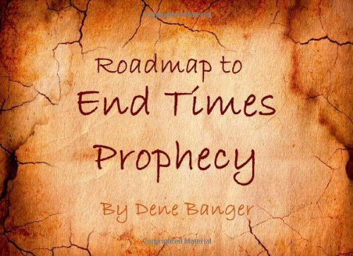 Roadmap to End Times Prophecy