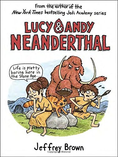 Lucy & Andy Neanderthal (Lucy and Andy Neanderthal) by Jeffrey Brown (2016-08-30)