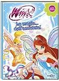 La magia... dell'amicizia! Winx club. Magic series