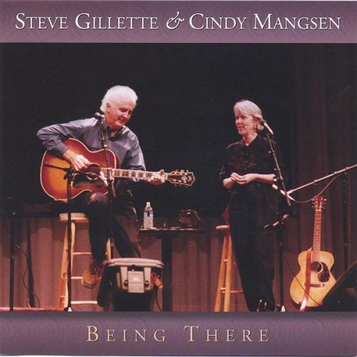 Being There by Steve Gillette and Cindy Mangsen (2008-06-10)