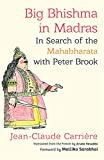 Big Bhishma in Madras: In Search of the Mahabharata with Peter Brook (English Edition)