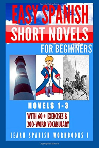 Learn Spanish Workbooks I (Novels 1-3): Easy Spanish Short Novels for Beginners With 60+ Exercises & 200-Word Vocabulary: Volume 1 (Spanish Language Workbooks Collection) por Alvaro Parra Pinto