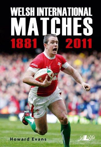 Welsh International Matches 1881-2011 por Howard Evans