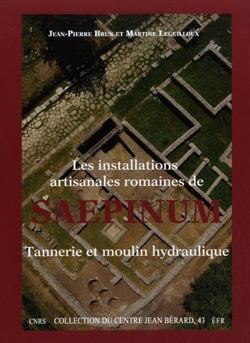 Les installations artisanales romaines de Saepinum : Tannerie et moulin hydraulique