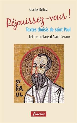 Réjouissez-vous ! : Textes choisis de saint Paul par Charles Delhez