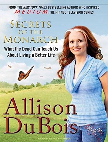 Secrets of the Monarch: What the Dead Can Teach Us about Living a Better Life por Allison Dubois