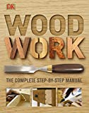 Woodwork: A Step-by-step...