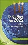 Québec 2025 Visions
