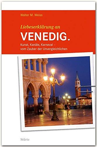Liebeserklärung an VENEDIG - Kunst, Kanäle, Karneval - Vom Zauber der Unvergleichlichen - STÜRTZ Verlag