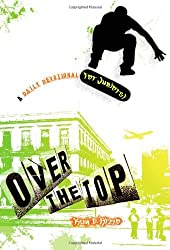 Over the Top: A Daily Devotional for Juniors by Kay D. Rizzo (2012-09-04)