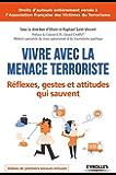 Vivre avec la menace terroriste: Réflexes, gestes et attitudes qui sauvent