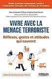 Image de Vivre avec la menace terroriste: Réflexes, gestes et attitudes qui sauvent