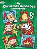 My Christmas Alphabet Coloring Book (Dover Holiday Coloring Book) by Noelle Dahlen (2015-07-15)