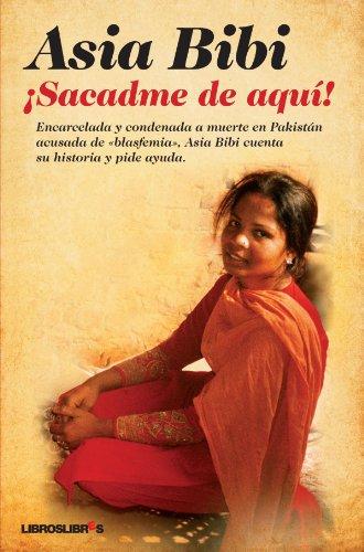 Descargar Libro ¡Sacadme de aquí! de Asia Bibi