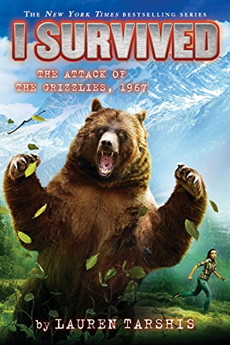 I Survived the Attack of the Grizzlies, 1967 (Library Edition)