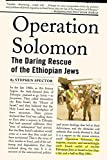 Front cover for the book Operation Solomon: The Daring Rescue of the Ethiopian Jews by Stephen Spector