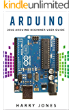 Arduino: 2016 Arduino Beginner User Guide