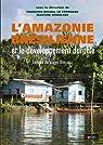 L'Amazonie brésilienne et le développement durable par Droulers