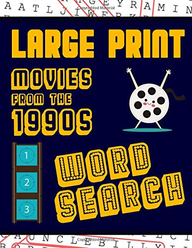 Large Print Movies From The 1990s Word Search: With Movie Pictures | Extra-Large, For Adults & Seniors | Have Fun Solving These Nineties Hollywood ... Puzzles! (Large Print Puzzle Books, Band 4)