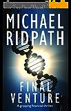 Final Venture: A gripping financial thriller (English Edition)