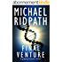 Final Venture: Power and Money Thriller: Book 4 (English Edition)