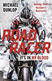 Road Racer: It's in My Blood by Michael Dunlop