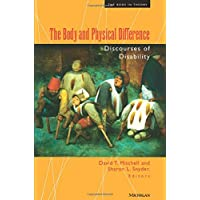 The Body and Physical Difference: Discourses of Disability in the Humanities