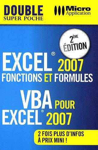 Excel 2007 : Fonctions et formules & VBA pour Excel 2007