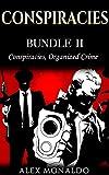 Conspiracies: 2 Books In 1 - Conspiracies & Organized Crime (Conspiracies Series)