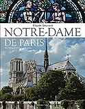 Notre-Dame de Paris. Der Bildband zur bekanntesten gotischen Kathedrale der Welt (German Edition)