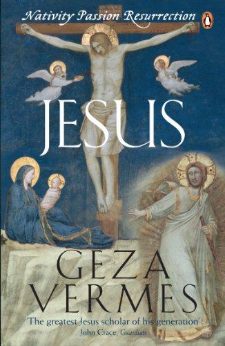 Jesus: Nativity - Passion - Resurrection par Geza Vermes