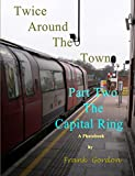 Twice Around The Town – Port 2: The Capital Ring