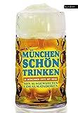 München schön trinken. 36 Münchner Orte mit Herz - Albrecht E. Mangler